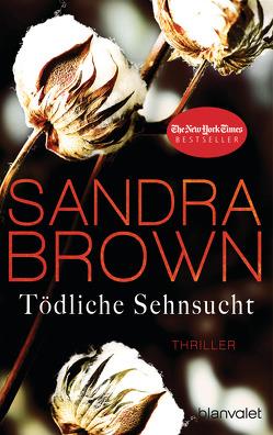 Tödliche Sehnsucht von Brown,  Sandra, Göhler,  Christoph
