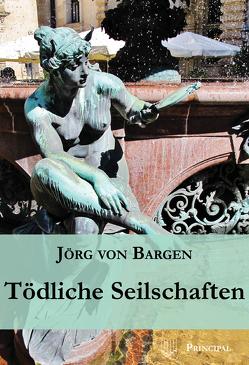 Tödliche Seilschaften von Bargen,  Jörg von