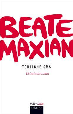 Tödliche SMS von Maxian,  Beate