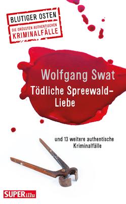 Tödliche Spreewald-Liebe von Swat,  Wolfgang