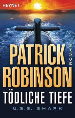 Tödliche Tiefe – U.S.S. Shark von Robinson,  Patrick