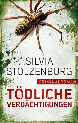 Tödliche Verdächtigungen von Stolzenburg,  Silvia