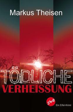 Tödliche Verheissung von Theisen,  Markus