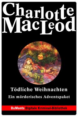 Tödliche Weihnachten – DuMonts Digitale Kriminal-Bibliothek von MacLeod,  Charlotte, Neuhaus,  Volker, Schönberger,  Gabriela