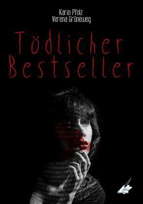 Tödlicher Bestseller von Grueneweg,  Verena, Pfolz,  Karin