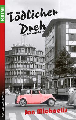 Tödlicher Dreh in Düsseldorf von Michaelis,  Jan