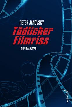 Tödlicher Filmriss von Janovsky,  Peter