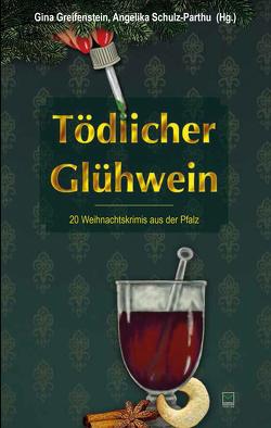 Tödlicher Glühwein von Greifenstein,  Gina, Schulz-Parthu,  Angelika