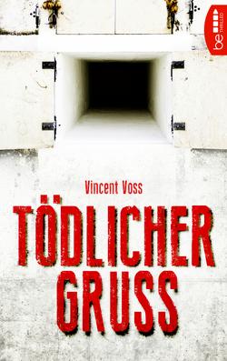 Tödlicher Gruß von Voss,  Vincent