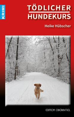 Tödlicher Hundekurs von Hübscher,  Heike