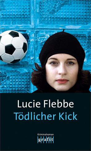 Tödlicher Kick von Flebbe,  Lucie
