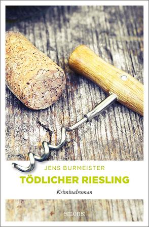 Tödlicher Riesling von Burmeister,  Jens