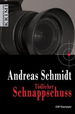 Tödlicher Schnappschuss von Schmidt,  Andreas