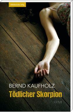 Tödlicher Skorpion von Kaufholz,  Bernd
