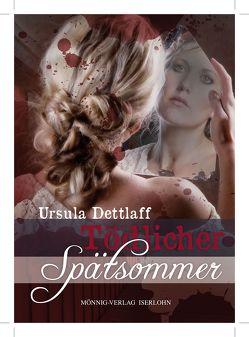 Tödlicher Spätsommer von Dettlaff,  Ursula, Marie-Katharina,  Wölk