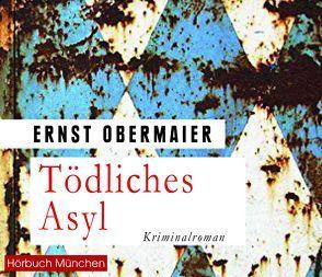 Tödliches Asyl von Birnstiel,  Thomas, Obermaier,  Ernst