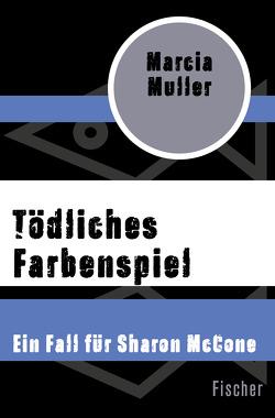 Tödliches Farbenspiel von Muller,  Marcia, Sandberg,  Mechtild