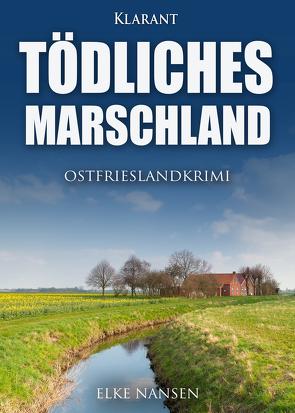 Tödliches Marschland. Ostfrieslandkrimi von Nansen,  Elke
