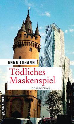 Tödliches Maskenspiel von Johann,  Anna