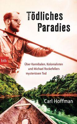 Tödliches Paradies von Hoffman,  Carl, Wagener,  Ingo
