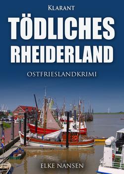 Tödliches Rheiderland. Ostfrieslandkrimi von Nansen,  Elke