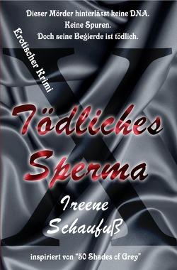 Tödliches Sperma (Erotischer Krimi) von Schaufuß,  Ireene