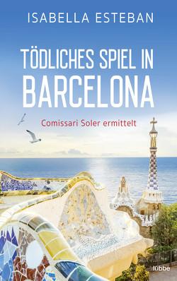 Tödliches Spiel in Barcelona von Esteban,  Isabella