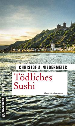 Tödliches Sushi von Niedermeier,  Christof A.