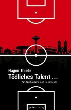 Tödliches Talent von Thiele,  Hagen