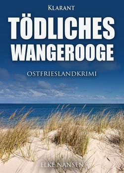 Tödliches Wangerooge. Ostfrieslandkrimi von Nansen,  Elke