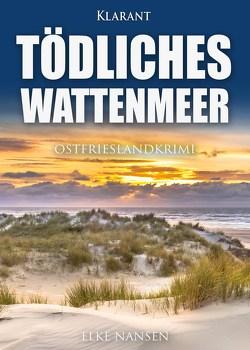 Tödliches Wattenmeer. Ostfrieslandkrimi von Nansen,  Elke