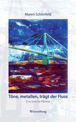 Töne, metallen, trägt der Fluss von Schönfeld,  Maren