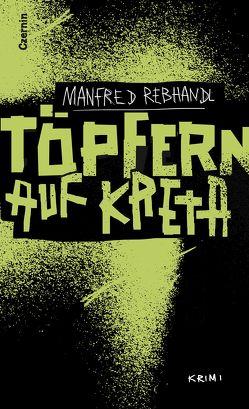 Töpfern auf Kreta von Rebhandl,  Manfred