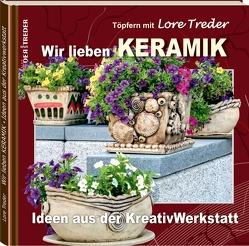 Töpfern mit Lore Treder | Wir lieben KERAMIK | Ideen aus der Kreativwerkstatt von Treder,  Lore