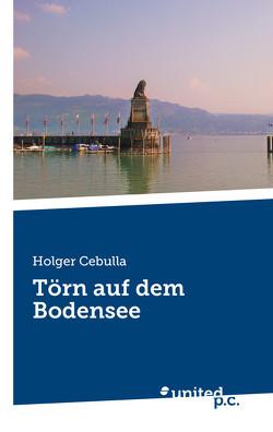Törn auf dem Bodensee von Cebulla,  Holger