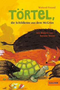 Törtel, die Schildkröte aus dem McGrün von Freund,  Wieland, Meyer,  Kerstin