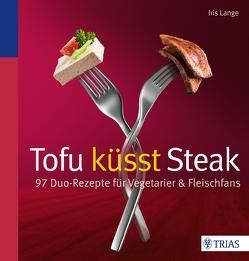 Tofu küsst Steak von Lange-Fricke,  Iris