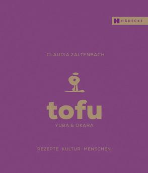Tofu, Yuba & Okara von Shirono,  Yuki, Zaltenbach,  Claudia