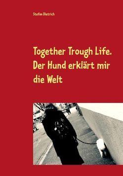 Together Trough Life von Dietrich,  Stefan
