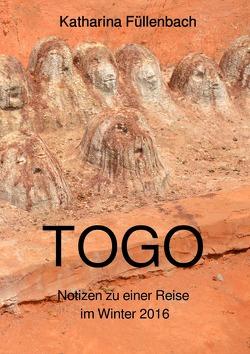 Reisepostillen / TOGO von Füllenbach,  Katharina
