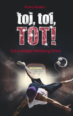 toi, toi, TOT! von Rindler,  Ronny