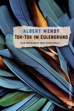 Tok-Tok im Eulengrund von Wendt,  Albert