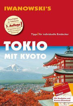 Tokio mit Kyoto – Reiseführer von Iwanowski von Sommer,  Katharina