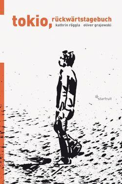 tokio, rückwärtstagebuch von Grajewski,  Oliver, Röggla,  Kathrin