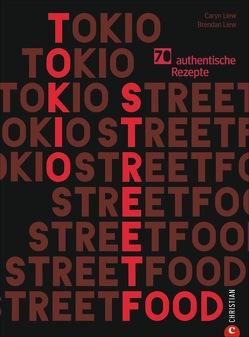 Tokio Streetfood von Liew,  Brendan, Liew,  Caryn, Söntgerath,  Carmen