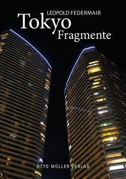 Tokyo Fragmente von Federmair,  Leopold
