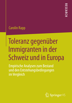Toleranz gegenüber Immigranten in der Schweiz und in Europa von Rapp,  Carolin