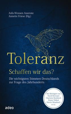 Toleranz – schaffen wir das? von Asserate,  Asfa-Wossen, Friese,  Annette
