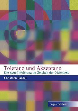 Toleranz und Akzeptanz von Raedel,  Christoph