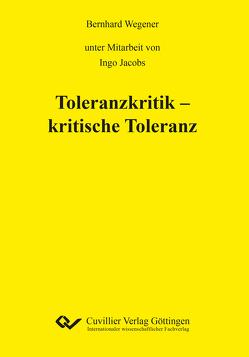 Toleranzkritik – kritische Toleranz von Wegener,  Bernhard